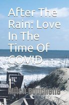 After The Rain: Love In The Time Of COVID