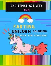 Christmas activity and farting unicorn coloring book for toddlers: Funny collection of magical unicorn farting coloring book for kids, toddlers with Christmas maze, shadow matching & more