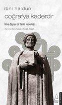 Cografya Kaderdir - Ibni Haldun