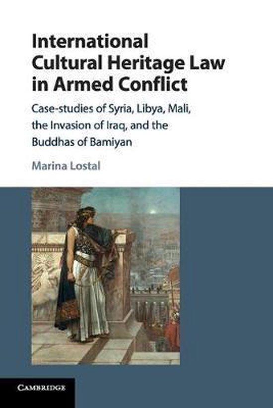 Boek cover International Cultural Heritage Law in Armed Conflict van Marina Lostal (Paperback)