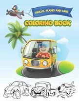 Trucks, Planes and Cars Coloring Book