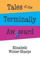 Tales of the Terminally Awkward