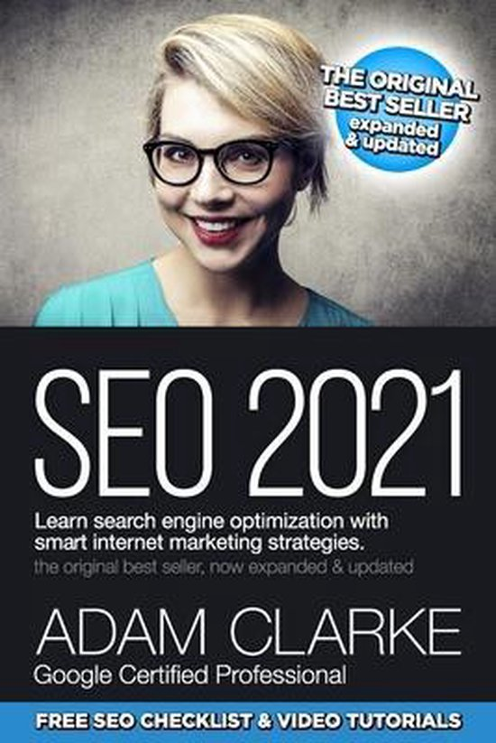 SEO 2021 Learn Search Engine Optimization With Smart Internet Marketing Strategies