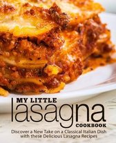 My Little Lasagna Cookbook