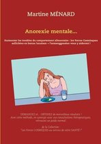 Anorexie mentale...: Surmonter les troubles du comportement alimentaire