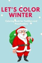 Let's Color Winter - Coloring Book for Toddlers and Preschoolers