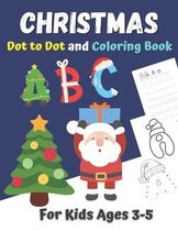 Christmas Dot to Dot and Coloring Book for Kids Ages 3-5
