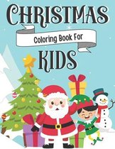 Christmas Coloring Book For Kids: 30 Christmas Coloring Pages for Kids 8-12 Featuring Santas, Elves, Snow Men, Gifts, And More! Great For Engaging Sta
