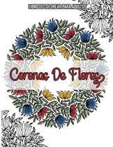 Coronas De Flores: Libro De Colorear Para Adultos