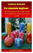 Candle Making for Absolute Beginner