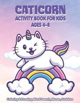 Caticorn Activity Book For Kids Ages 4-8 - Coloring & Drawing, Word Search, Mazes, Sudokus