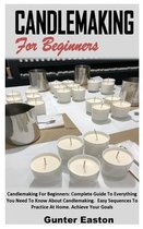 Candlemaking for Beginners: Candlemaking For Beginners