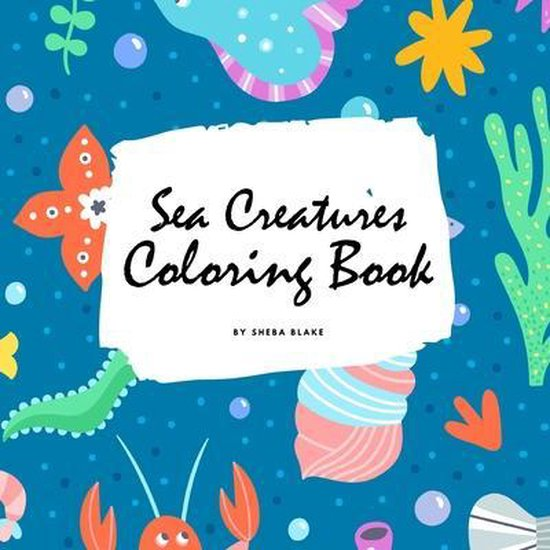 Sea Creatures Coloring Book for Children (8.5x8.5 Coloring Book / Activity Book)