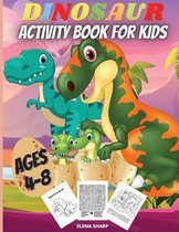 Dinosaur Activity Book For Kids Ages 4-8: Funny Dinosaur Activity Book