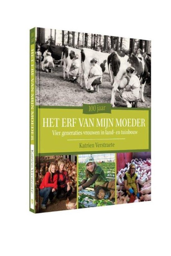 Cover van het boek '100 jaar het erf van mijn moeder' van K. Verstraete