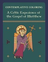A Celtic Experience of the Gospel of Matthew (Contemplative Coloring)