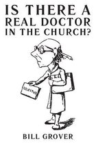 Is There a Real Doctor in the Church?