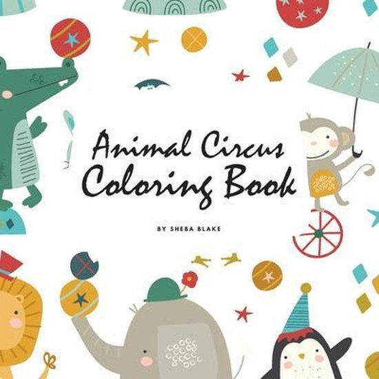 Animal Circus Coloring Book for Children (8.5x8.5 Coloring Book / Activity Book)