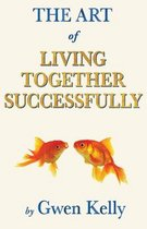 The Art of Living Together Successfully