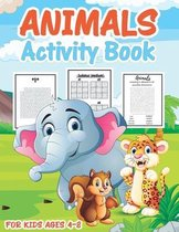 Animal Activity Book for Kids Ages 4-8: Cute Fun Kid Workbook Game For Learning, Coloring, Mazes, Word Search, Sudoku and More!