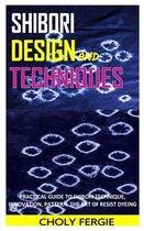 Shibori Design and Techniques