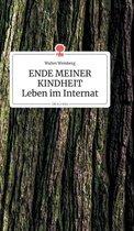 ENDE MEINER KINDHEIT - Leben im Internat. Life is a Story