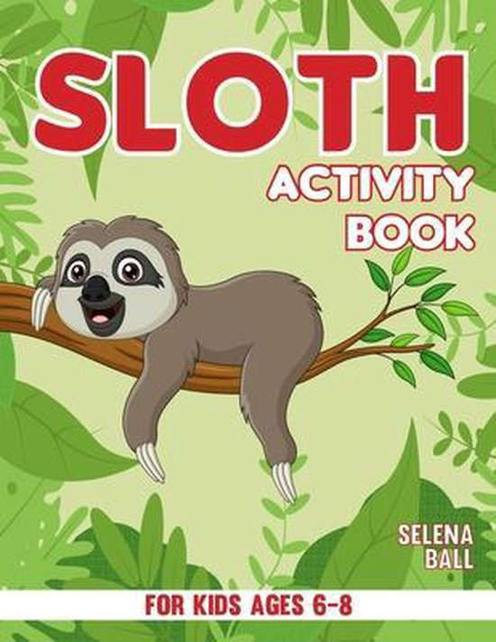 Sloth Activity Book For Kids Ages 6-8