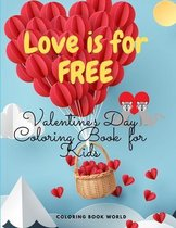 Love is for Free Valentine's Day Coloring Book for Kids