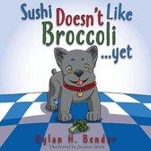 Sushi Doesn't Like Broccoli