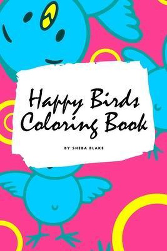 Happy Birds Coloring Book for Children (6x9 Coloring Book / Activity Book)