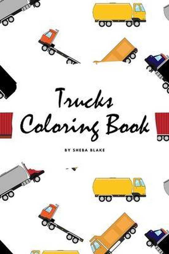 Trucks Coloring Book for Children (6x9 Coloring Book / Activity Book)
