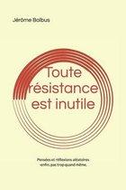 Toute resistance est inutile