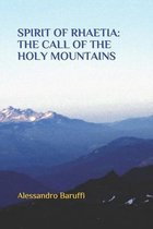 Spirit of Rhaetia, the Call of the Holy Mountains