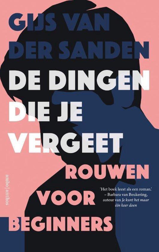 Boek cover Ambo|anthos De Dingen Die Je Vergeet van Gijs van der Sanden (Paperback)