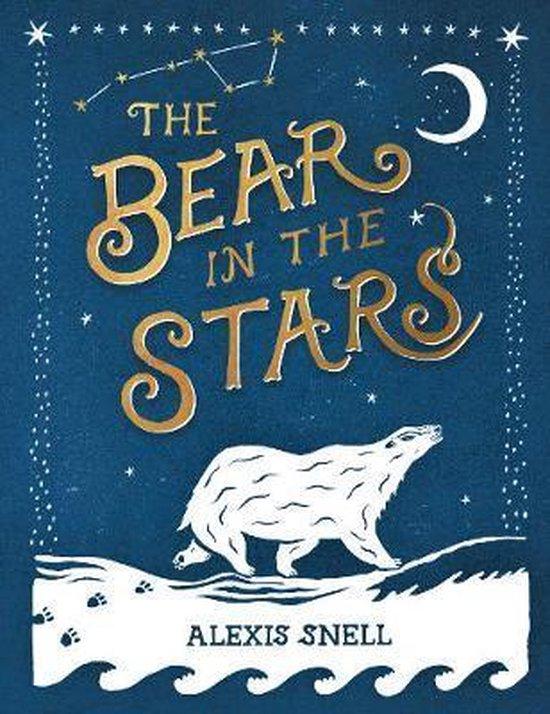 Boek cover The Bear in the Stars van Alexis Snell (Paperback)