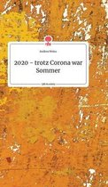 2020 - trotz Corona war Sommer. Life is a Story - story.one