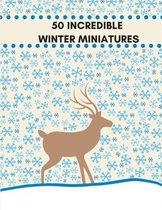 50 Incredible Winter Miniatures