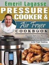 Emeril Lagasse Pressure Cooker & Air Fryer Cookbook