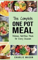 One Pot Cookbook: One Pot Meals Delicious One Pot Cooking Nutritious Meals One Pot Cooking Recipe Book: