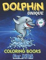 Dolphin Unique Coloring Books for Kids