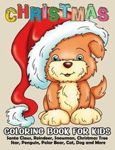 Christmas Coloring Book for Kids: 50+ Cute and Easy Christmas Coloring and Activity Pages with Santa Claus, Reindeer, Snowman, Christmas Tree, Star, P