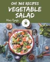 Oh! 365 Vegetable Salad Recipes