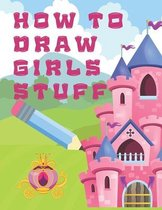 How to Draw Girls Stuff