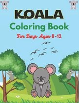KOALA Coloring Book For Boys Ages 8-12