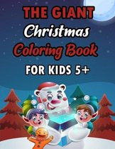 The Giant Christmas Coloring Book For Kids 5+