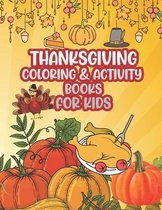 Thanksgiving Coloring & Activity Book for Kids: Happy Thanksgiving! Coloring and Activity. Mazes, Coloring, Word Searches, and More!