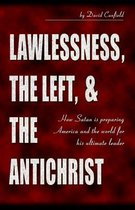 Lawlessness, the Left, & the Antichrist