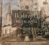 Ik sla op U mijn ogen / massale niet ritmische samenzang vanuit de Bovenkerk te Kampen / Live opname Psalmzangdag 2007 / Peter Eilander orgel