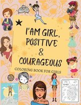 I Am Girl, Positive & Courageous