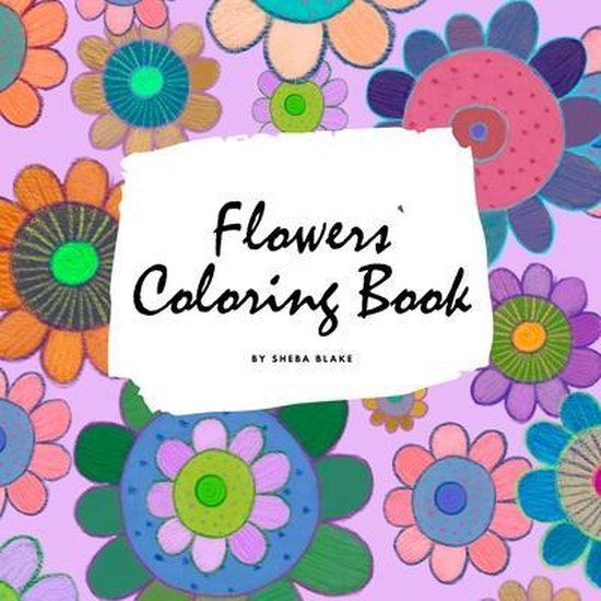 Flowers Coloring Book for Children (8.5x8.5 Coloring Book / Activity Book)
